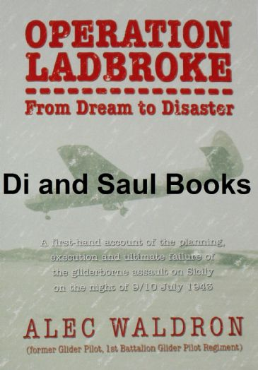 Operation Ladbroke - From dream to Disaster, by Alec Waldron